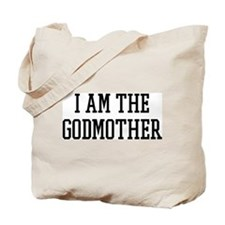 I am the Godmother Tote Bag