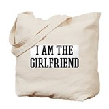 I am the Girlfriend Tote Bag