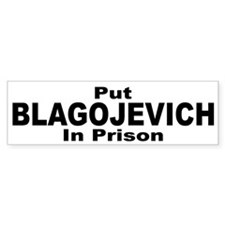 Put Blagojevich in Prison Bumper Sticker (10 pk)