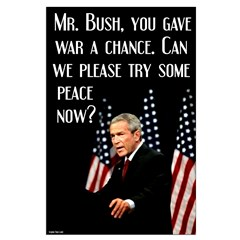 Bush give peace a chance large poster