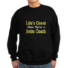 """Life's Great...Swim Coach"" Sweatshirt"