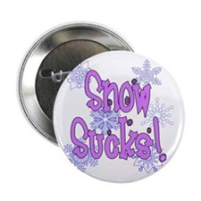 "Snow Sucks! /lav 2.25"" Button"