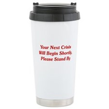 Your Next Crisis Ceramic Travel Mug