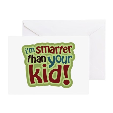 I'm Smarter Than Your Kid! Greeting Cards (Pk of 2