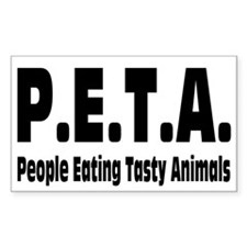 P.E.T.A.- People Eating Tasty Animals. Decal
