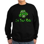 I'm Your Ride Sweatshirt (dark)