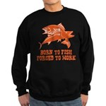 Born To Fish Sweatshirt (dark)