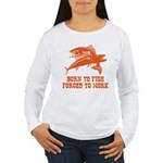 Born To Fish Women's Long Sleeve T-Shirt