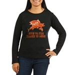 Born To Fish Women's Long Sleeve Dark T-Shirt