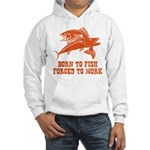 Born To Fish Hooded Sweatshirt