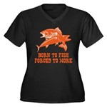 Born To Fish Women's Plus Size V-Neck Dark T-Shirt