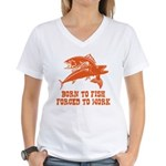 Born To Fish Women's V-Neck T-Shirt