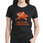 Born To Fish Women's Dark T-Shirt