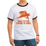 Born To Fish Ringer T