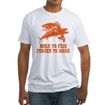 Born To Fish Fitted T-Shirt