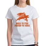 Born To Fish Women's T-Shirt