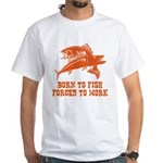 Born To Fish White T-Shirt