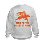 Born To Fish Kids Sweatshirt