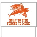 Born To Fish Yard Sign