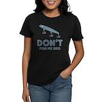 Don't Fish Me Bro Women's Dark T-Shirt
