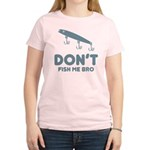 Don't Fish Me Bro Women's Light T-Shirt