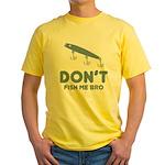 Don't Fish Me Bro Yellow T-Shirt