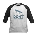 Don't Fish Me Bro Kids Baseball Jersey