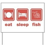 Eat Sleep Fish Yard Sign