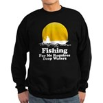 Fishing Requires Deep Water Sweatshirt (dark)