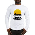 Fishing Requires Deep Water Long Sleeve T-Shirt