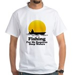 Fishing Requires Deep Water White T-Shirt