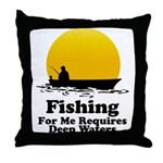 Fishing Requires Deep Water Throw Pillow