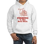 Fishing Is The Real Deal Hooded Sweatshirt