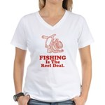 Fishing Is The Real Deal Women's V-Neck T-Shirt
