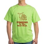Fishing Is The Real Deal Green T-Shirt