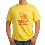 Fishing Is The Real Deal Yellow T-Shirt
