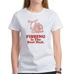 Fishing Is The Real Deal Women's T-Shirt