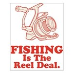 Fishing Is The Real Deal Small Poster