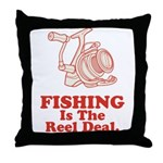 Fishing Is The Real Deal Throw Pillow