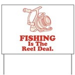 Fishing Is The Real Deal Yard Sign