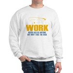Why Try Working Sweatshirt