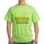 Why Try Working Green T-Shirt