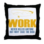 Why Try Working Throw Pillow