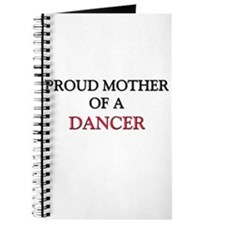 Proud Mother Of A DANCER Journal
