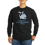 Reel-tirement Plan Long Sleeve Dark T-Shirt