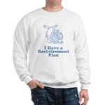 Reel-tirement Plan Sweatshirt