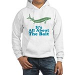 It's All About The Bait Hooded Sweatshirt