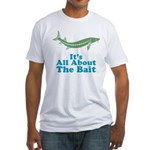 It's All About The Bait Fitted T-Shirt