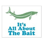 It's All About The Bait Small Poster