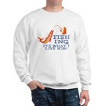 Fishing - What I Live For Sweatshirt